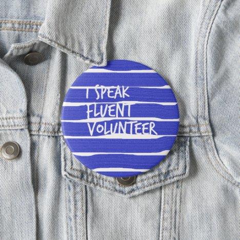 I speak fluent volunteer button