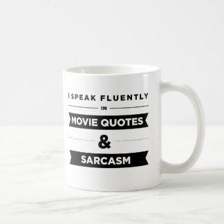 I Speak Fluently in Movie Quotes and Sarcasm Coffee Mug