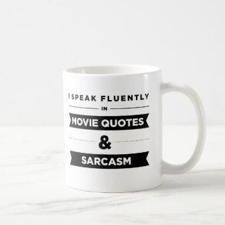 I Speak Fluently in Movie Quotes and Sarcasm Classic White Coffee Mug
