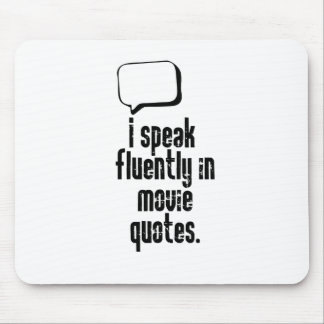 I speak fluently in movie quotes mouse pad