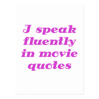 I Speak Fluently in Movie Quotes Postcard