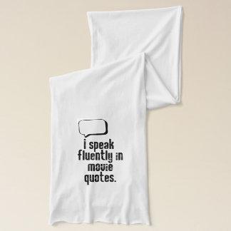 I speak fluently in movie quotes scarf