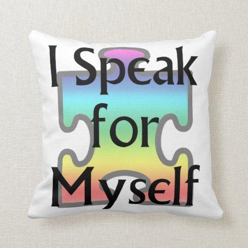 I Speak for Myself Pillow