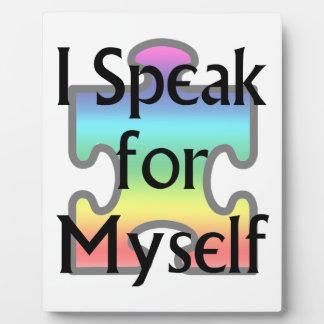I Speak for Myself Plaque