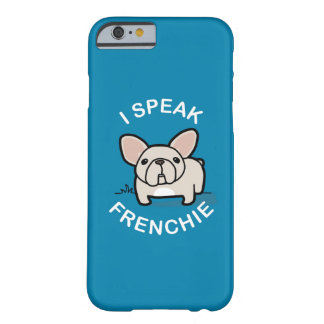 I Speak Frenchie - Blue Barely There iPhone 6 Case