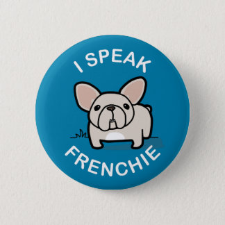 I Speak Frenchie - Blue Button