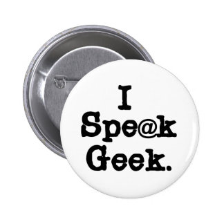 I Speak Geek Pinback Button