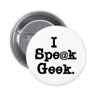 I Speak Geek Pinback Button