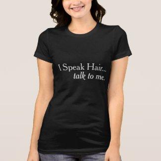 I Speak Hair Hairdresser Marketing T-Shirt