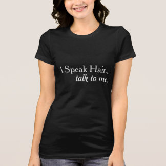I Speak Hair Hairdresser Marketing T-Shirt