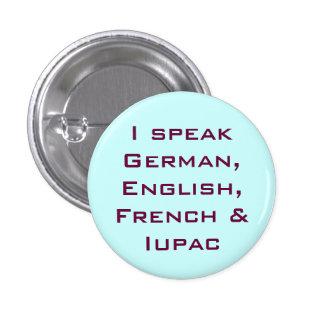 I speak IUPAC! Pin Redondo De 1 Pulgada
