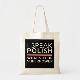 I Speak Polish What's Your Superpower? Tote Bags