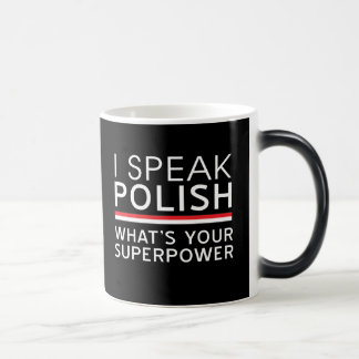 I Speak Polish What's Your Superpower? Magic Mug