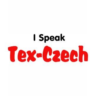 I Speak Tex-Czech shirt