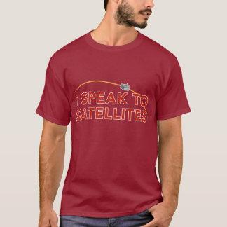 I Speak To Satellites T-Shirt
