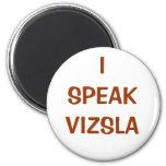 I SPEAK VIZSLA magnet