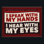 """I speak with my hands. an ASL classroom poster<br><div class=""""desc"""">for your ASL classroom</div>"""