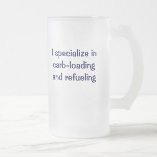 I specialize in carb-loading and refueling frosted glass beer mug