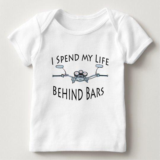 I Spend My Life Behind Bars Baby T-Shirt