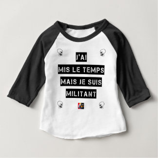 I SPENT TIME but I am MILITANT Baby T-Shirt