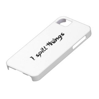 I Spill Things Clumsy Goofy iPhone 5 Cover