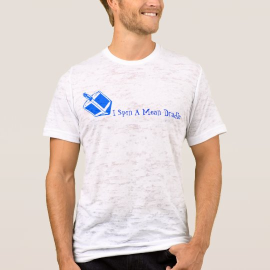 I Spin A Mean Dradle T-Shirt