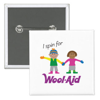 I Spin for Wool-Aid Button