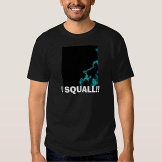 I SQUALL!! T-Shirt