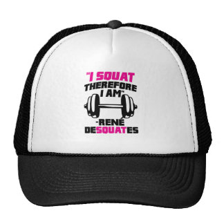 I Squat Therefore I Am Trucker Hat