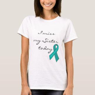I Srta. My Sister Today (cáncer ovárico) Playera