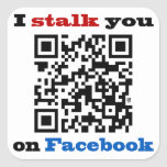 I stalk you on Facebook QR Code Stickers