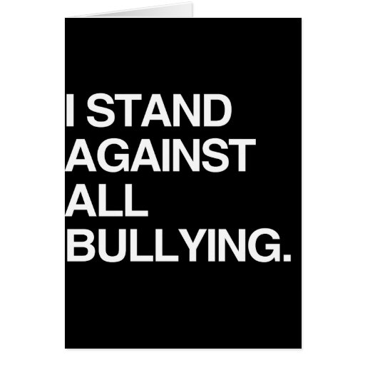 I STAND AGAINST ALL BULLYING CARDS