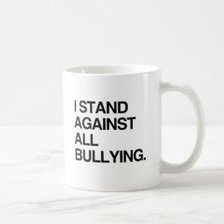 I STAND AGAINST ALL BULLYING MUGS