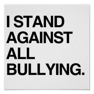 I STAND AGAINST ALL BULLYING POSTER
