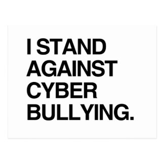 I STAND AGAINST CYBER BULLYING POST CARD