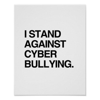 I STAND AGAINST CYBER BULLYING POSTER