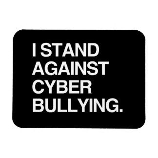 I STAND AGAINST CYBER BULLYING RECTANGLE MAGNET