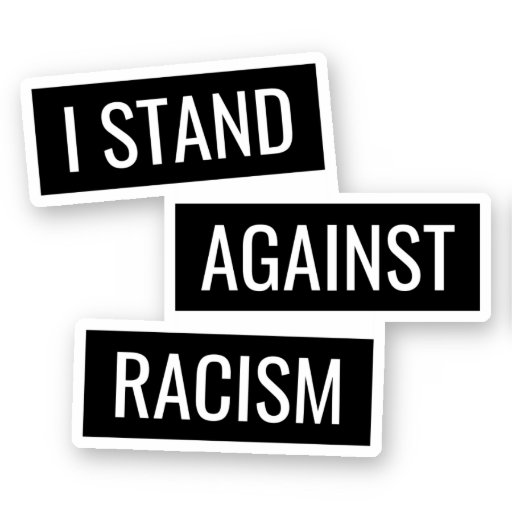 I stand against racism sticker