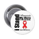 I Stand Alongside My Hero AIDS Pinback Button