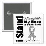 I Stand Alongside My Hero Diabetes Pin