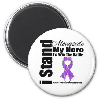 I Stand Alongside My Hero Domestic Violence Fridge Magnet