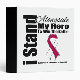 I Stand Alongside My Hero Head and Neck Cancer 3 Ring Binders