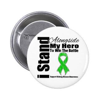 I Stand Alongside My Hero Kidney Disease Pinback Button