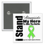 I Stand Alongside My Hero Non-Hodgkin's Lymphoma Button