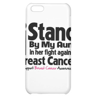 I Stand By My Aunt - Breast Cancer iPhone 5C Cases