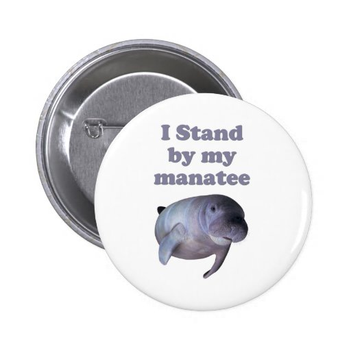 I Stand By My Manatee 2 Inch Round Button