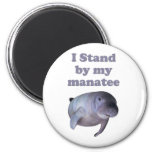 I Stand By My Manatee 2 Inch Round Magnet