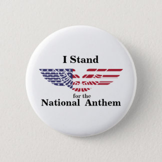 I Stand for the National Anthem Pinback Button