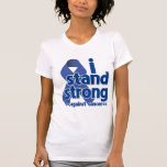 I Stand Strong Against Colon Cancer Tshirts