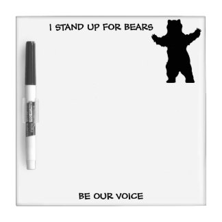 I STAND UP FOR BEARS DRY ERASE BOARDS